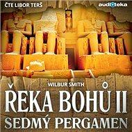 Řeka Bohů II. – Sedmý pergamen - Audiokniha MP3