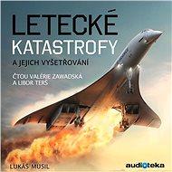 Letecké katastrofy a jejich vyšetřování - Audiokniha MP3