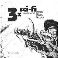 3x sci-fi - Audiokniha MP3