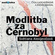 Audiokniha MP3 Modlitba za Černobyl - Kronika budoucnosti - Audiokniha MP3