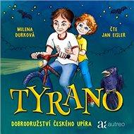 Tyrano – Dobrodružství českého upíra - Audiokniha MP3