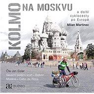 Kolmo na Moskvu - Audiokniha MP3