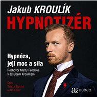 Hypnotizér – Hypnóza, její moc a síla - Audiokniha MP3
