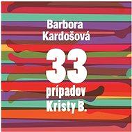 33 prípadov Kristy B. - Audiokniha MP3