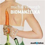 Biomanželka - Audiokniha MP3
