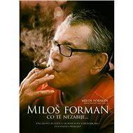 Miloš Forman: Co tě nezabije… - Film k online zhlédnutí