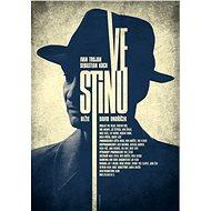 Ve stínu - Film k online zhlédnutí