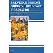 Prevence nemocí oběhové soustavy v prediatrii - Štěpán Rucki, František Stožický