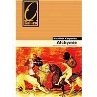 Alchymie - Nauka mezi snem a skutečností - Elektronická kniha
