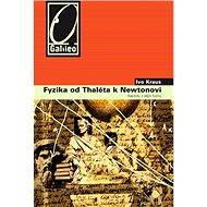 Fyzika od Tháleta k Newtonovi - Elektronická kniha