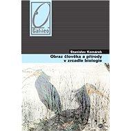 Obraz člověka a přírody v zrcadle biologie - Elektronická kniha