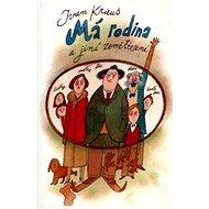 Má rodina a jiná zemětřesení - Ivan Kraus, 388 stran
