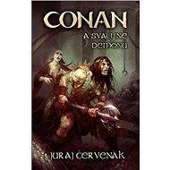 Conan a svatyně démonů - Juraj Červenák