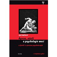 Agrese, násilí a psychologie moci (2.vydání) - Elektronická kniha
