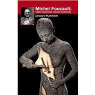 Michel Foucault: fatální nedocenění významu konformity - Elektronická kniha