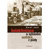 Kolektivizace a vyhánění sedláků z půdy - Elektronická kniha