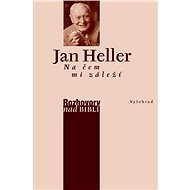 Na čem mi záleží - Jan Heller