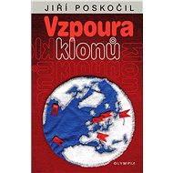 Vzpoura klonů - Jiří Poskočil