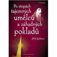 Po stopách tajemných umělců a záhadných pokladů - Elektronická kniha