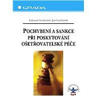 Pochybení a sankce při poskytování ošetřovatelské péče - Elektronická kniha