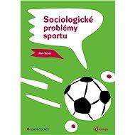 Sociologické problémy sportu - Elektronická kniha