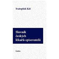 Slovník českých lékařů-spisovatelů - Elektronická kniha
