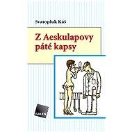 Z Aeskulapovy páté kapsy - Svatopluk Káš