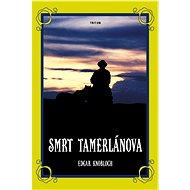 Smrt Tamerlánova - Elektronická kniha
