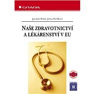 Naše zdravotnictví a lékárenství v EU - Elektronická kniha