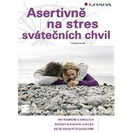 Asertivně na stres svátečních chvil - Elektronická kniha