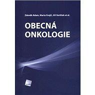 Obecná onkologie - Zdeněk Adam, Marta Krejčí, Jiří Vorlíček, a kolektiv