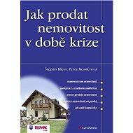 Jak prodat nemovitost v době krize - Elektronická kniha