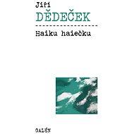 Haiku haiečku - Elektronická kniha