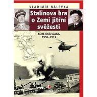 Stalinova hra o zemi jitřní svěžesti - Elektronická kniha