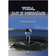 Voda, jak ji neznáte - Elektronická kniha
