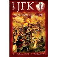 JFK 002 Není krve bez ohně - Elektronická kniha