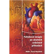 Pohybová terapie po akutních srdečních příhodách - Elektronická kniha