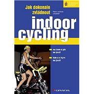 Jak dokonale zvládnout indoorcycling - Elektronická kniha