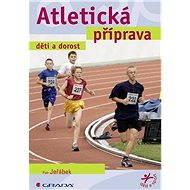Atletická příprava - Elektronická kniha