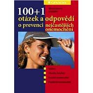 100+1 otázek a odpovědí o prevenci nejčastějších onemocnění - Elektronická kniha