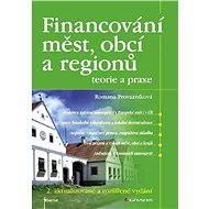 Financování měst, obcí a regionů - teorie a praxe - Elektronická kniha