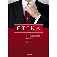 Etika v podnikatelském prostředí - Elektronická kniha