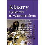 Klastry a jejich vliv na výkonnost firem - Elektronická kniha