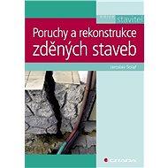 Poruchy a rekonstrukce zděných staveb - Elektronická kniha
