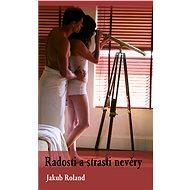 Radosti a strasti nevěry - Jakub Roland