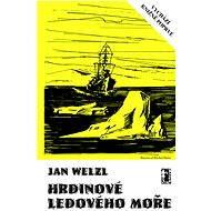 Hrdinové Ledového moře - Elektronická kniha