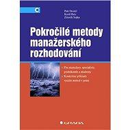 Pokročilé metody manažerského rozhodování - Elektronická kniha
