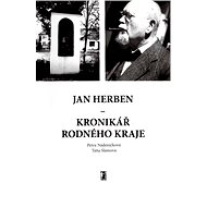 Jan Herben – kronikář rodného kraje - Elektronická kniha