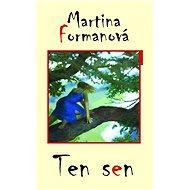 Ten sen - Martina Formanová