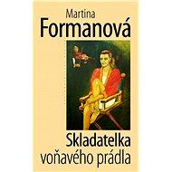 Skladatelka voňavého prádla - Martina Formanová